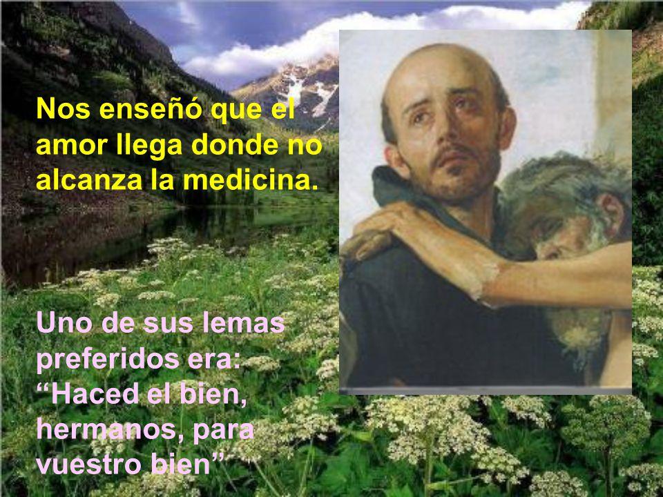 Nos enseñó que el amor llega donde no alcanza la medicina.