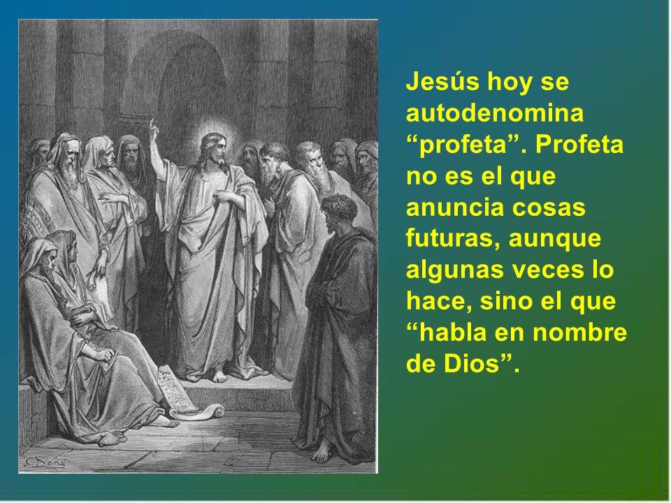 Jesús hoy se autodenomina profeta