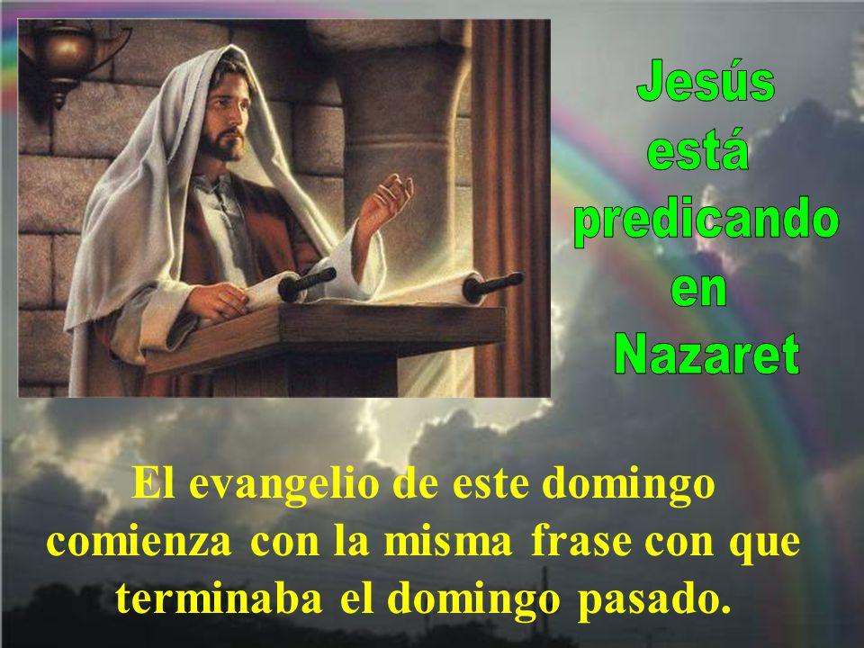 Jesús está. predicando. en. Nazaret.