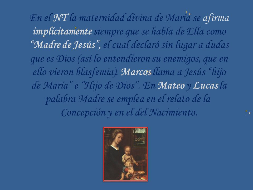 En el NT la maternidad divina de María se afirma