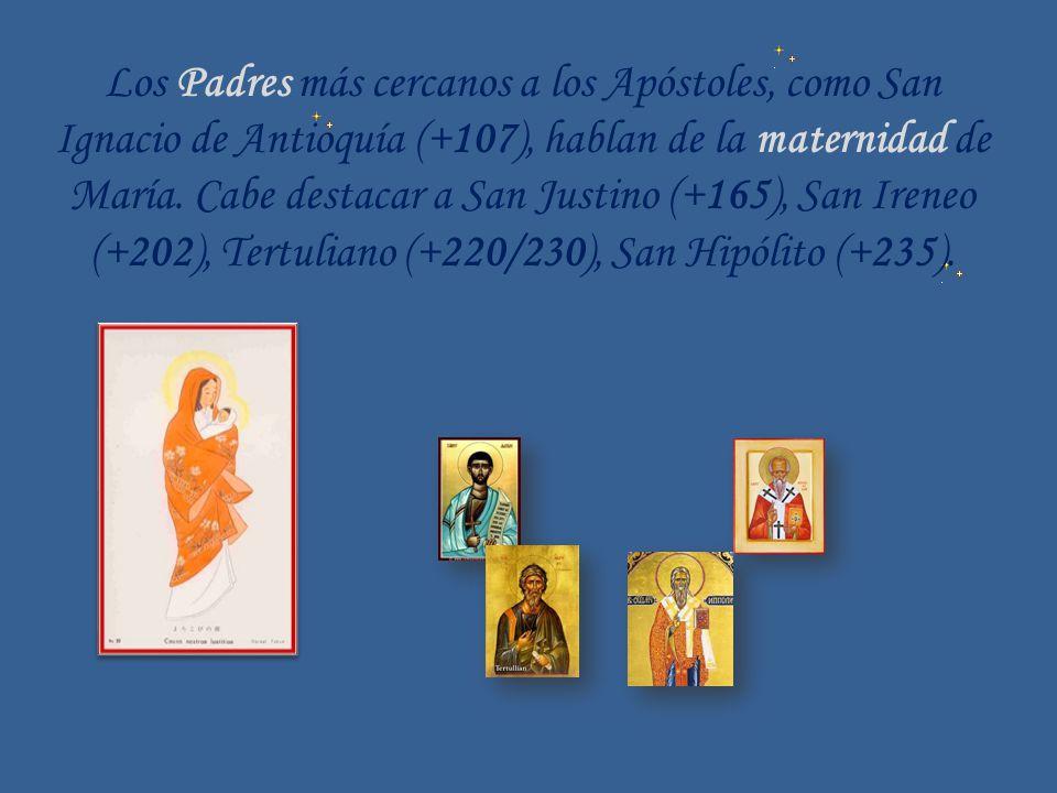 Los Padres más cercanos a los Apóstoles, como San Ignacio de Antioquía (+107), hablan de la maternidad de María.