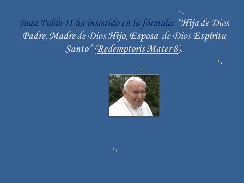 Juan Pablo II ha insistido en la fórmula: Hija de Dios