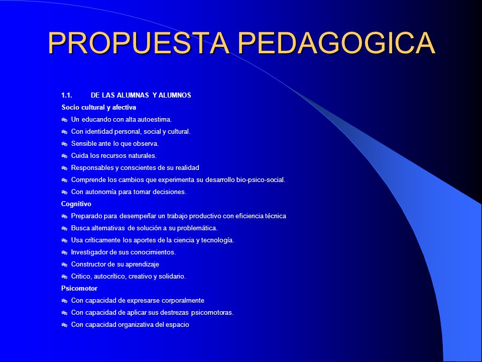 PROPUESTA PEDAGOGICA 1.1. DE LAS ALUMNAS Y ALUMNOS