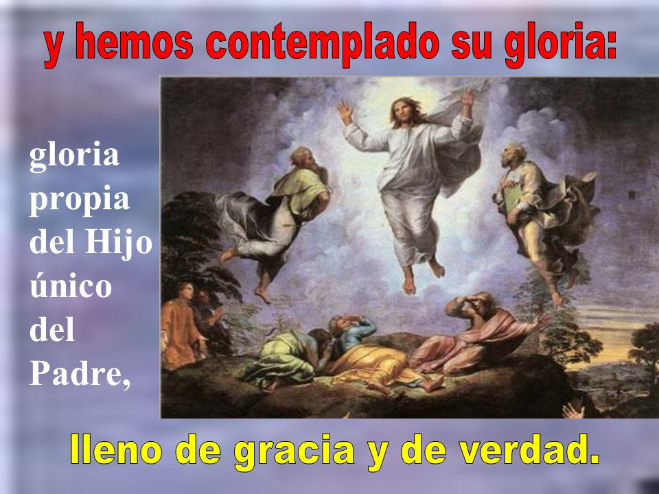 gloria propia del Hijo único del Padre,
