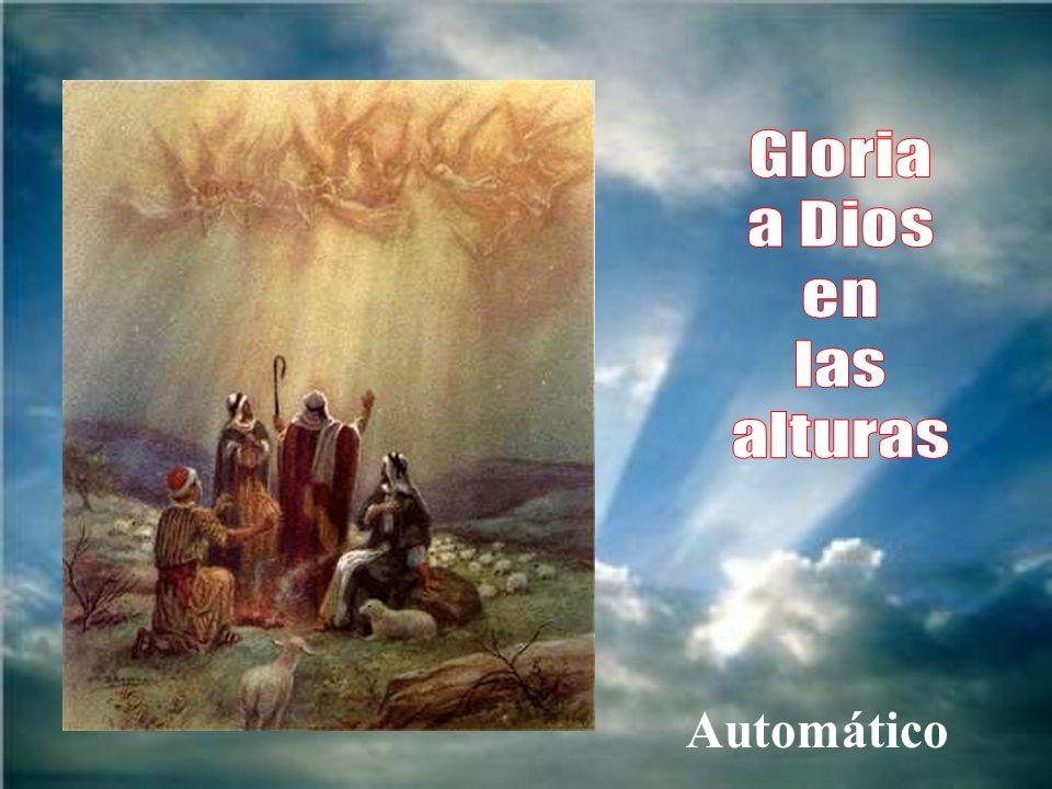 Gloria a Dios en las alturas Automático