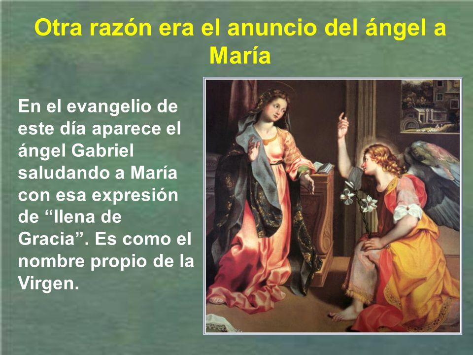 Otra razón era el anuncio del ángel a María