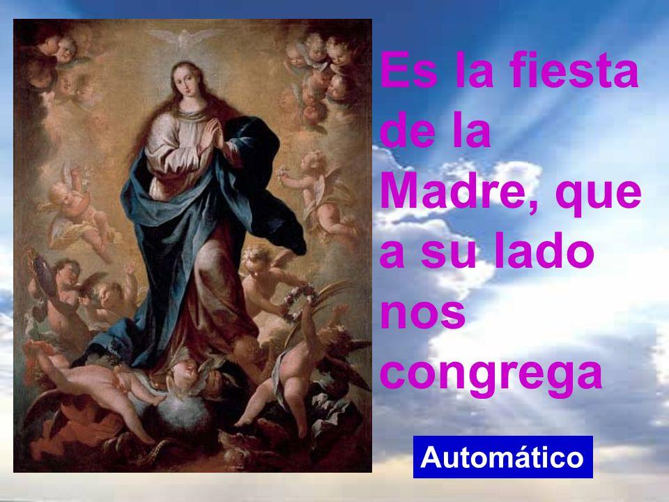 Es la fiesta de la Madre, que a su lado nos congrega