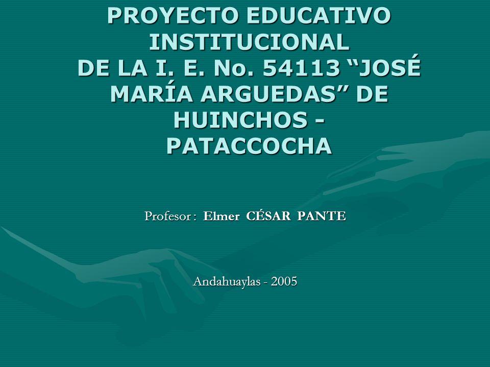 Profesor : Elmer CÉSAR PANTE Andahuaylas - 2005
