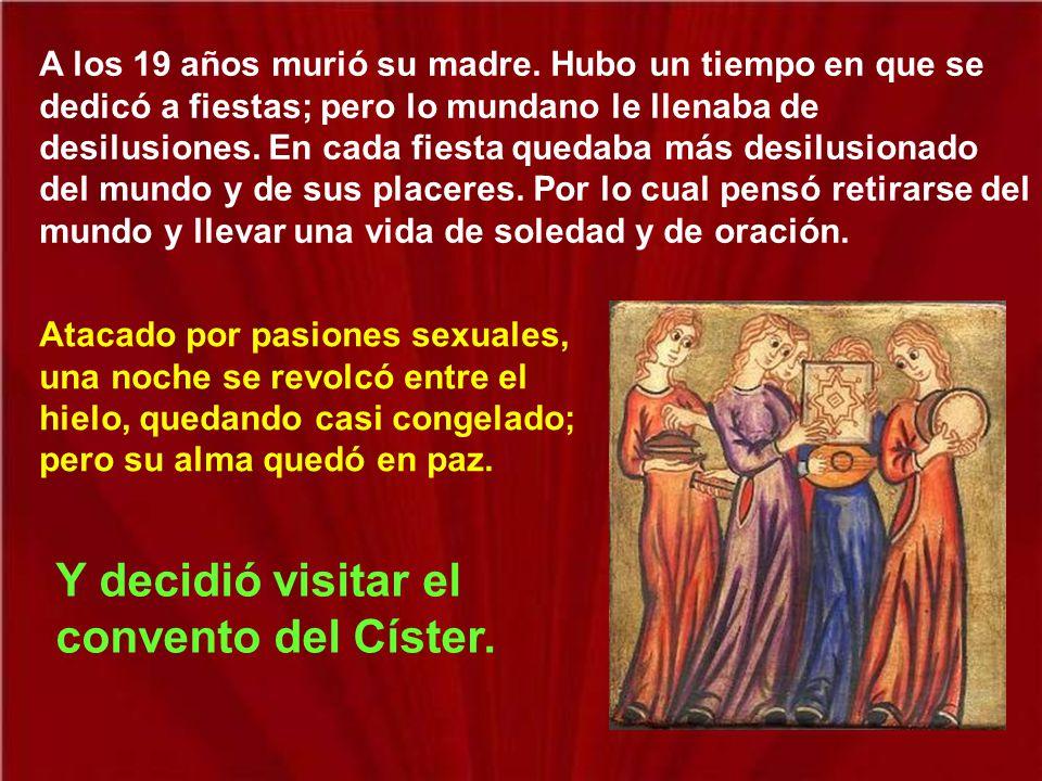 Y decidió visitar el convento del Císter.