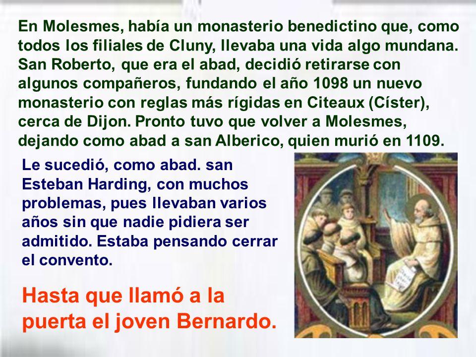 Hasta que llamó a la puerta el joven Bernardo.