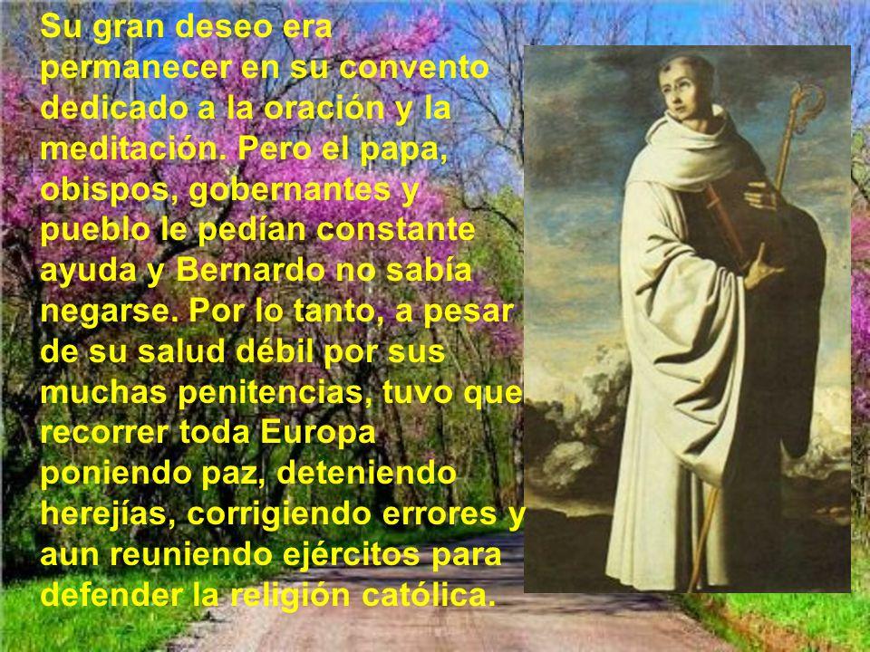 Su gran deseo era permanecer en su convento dedicado a la oración y la meditación.