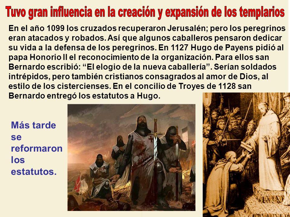 Tuvo gran influencia en la creación y expansión de los templarios