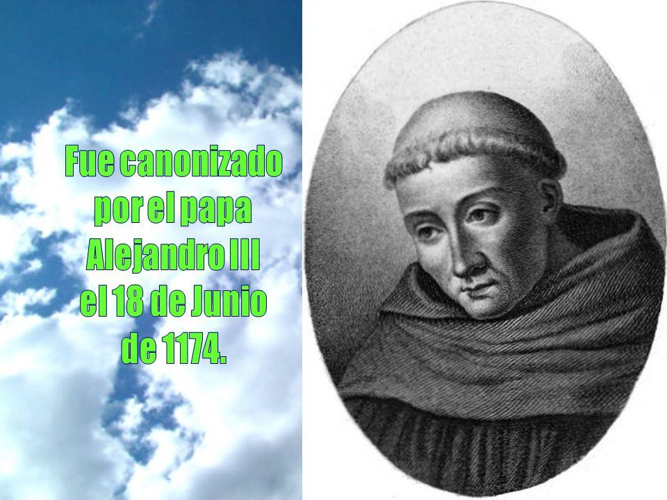 Fue canonizado por el papa Alejandro III el 18 de Junio de 1174.
