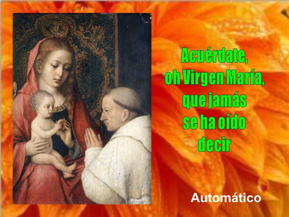 Acuérdate, oh Virgen María, que jamás se ha oído decir