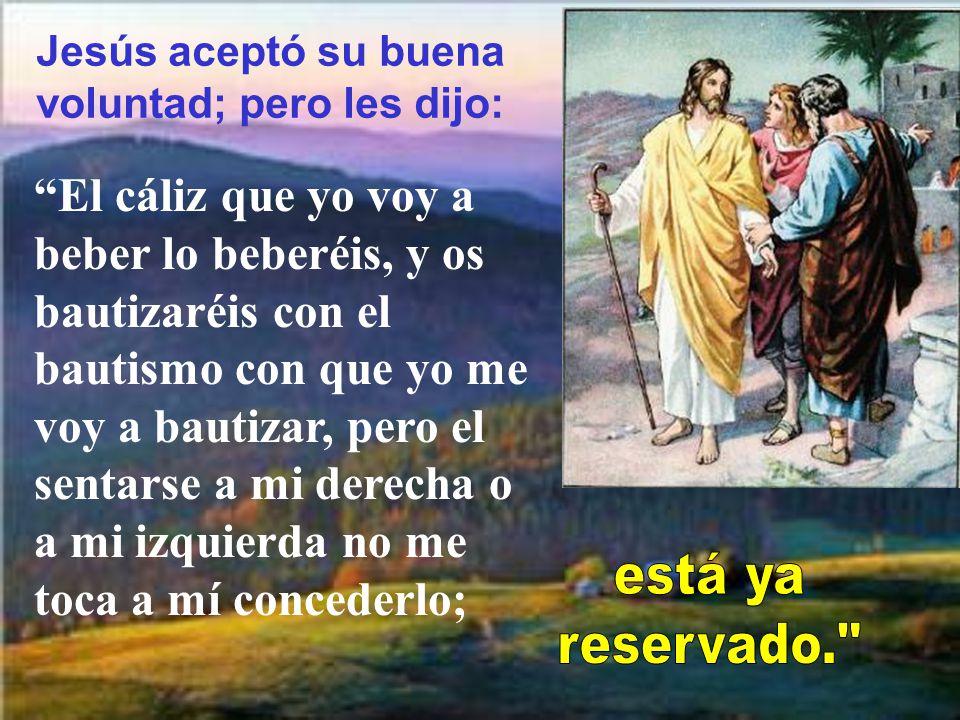 Jesús aceptó su buena voluntad; pero les dijo: