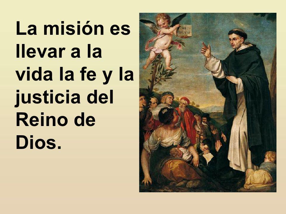 La misión es llevar a la vida la fe y la justicia del Reino de Dios.