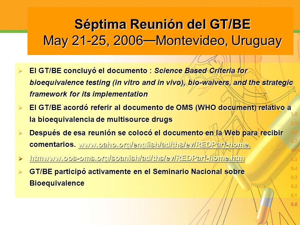 Séptima Reunión del GT/BE May 21-25, 2006—Montevideo, Uruguay