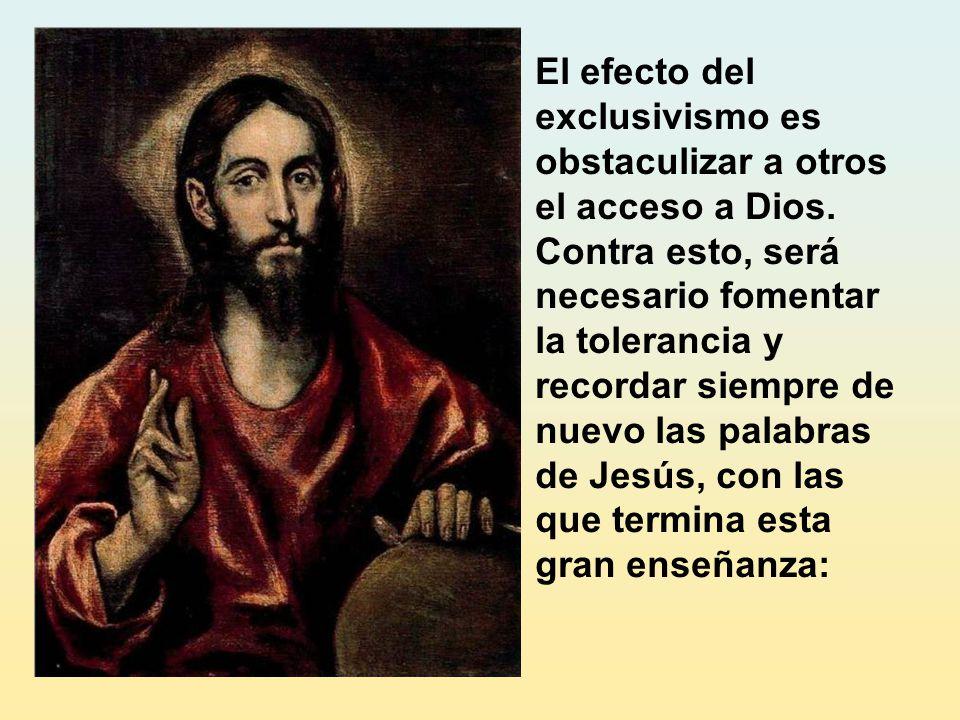 El efecto del exclusivismo es obstaculizar a otros el acceso a Dios