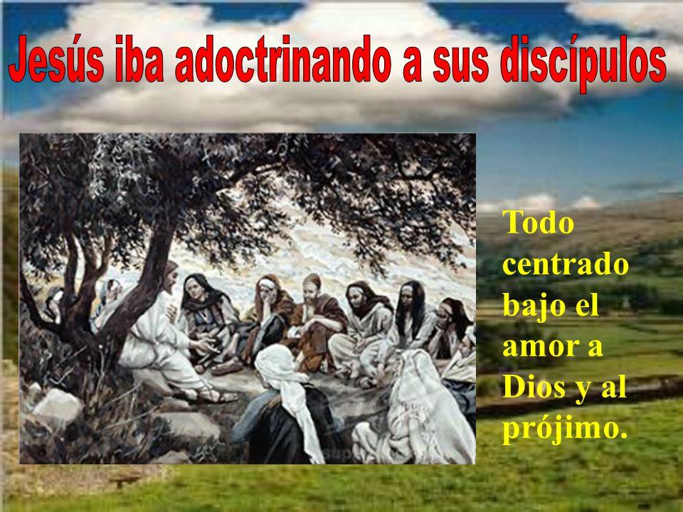 Jesús iba adoctrinando a sus discípulos