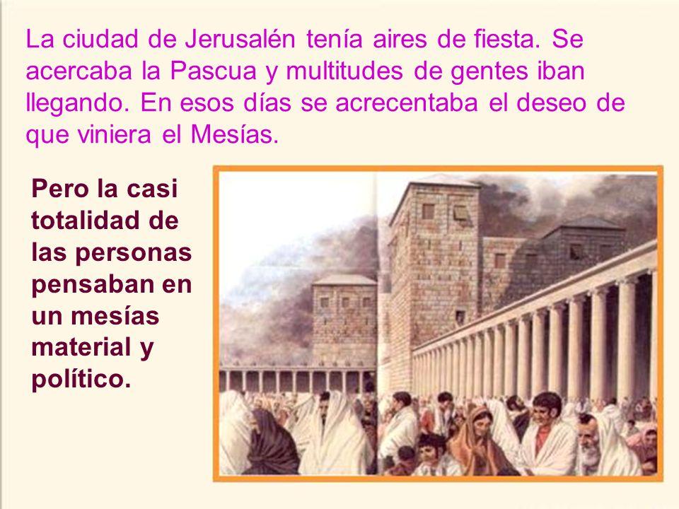 La ciudad de Jerusalén tenía aires de fiesta