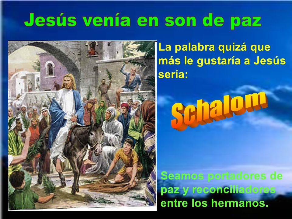 Jesús venía en son de paz