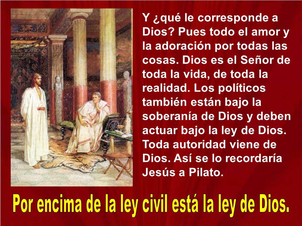 Por encima de la ley civil está la ley de Dios.