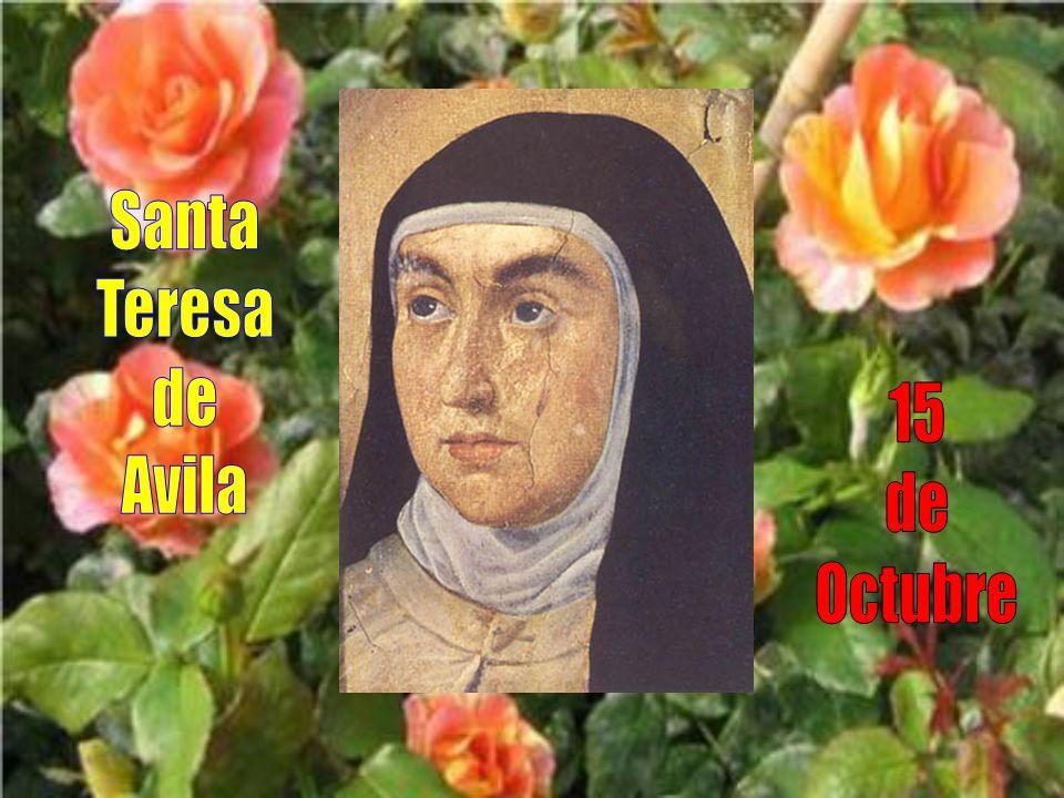 Santa Teresa de Avila 15 de Octubre