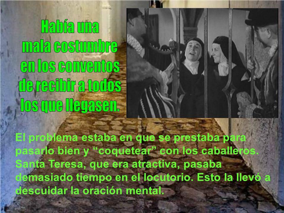 Había una mala costumbre en los conventos de recibir a todos