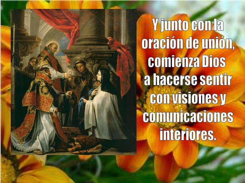 Y junto con la oración de unión, comienza Dios. a hacerse sentir. con visiones y. comunicaciones.