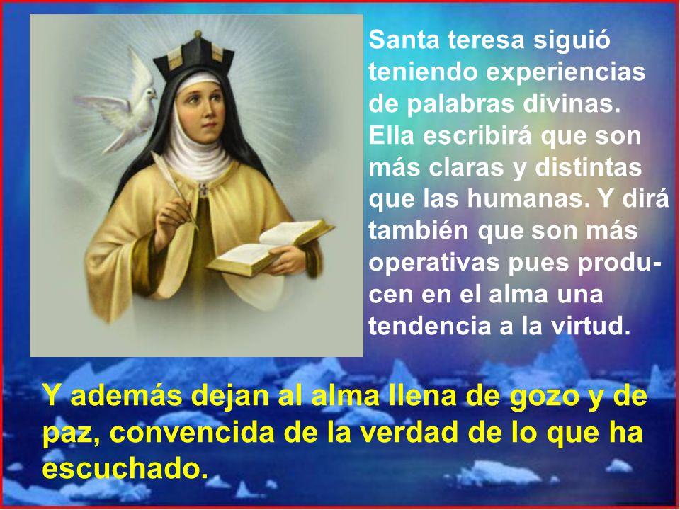 Santa teresa siguió teniendo experiencias de palabras divinas