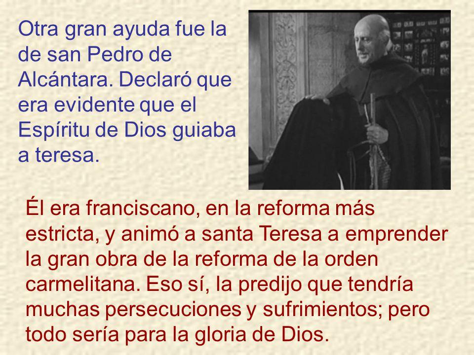 Otra gran ayuda fue la de san Pedro de Alcántara