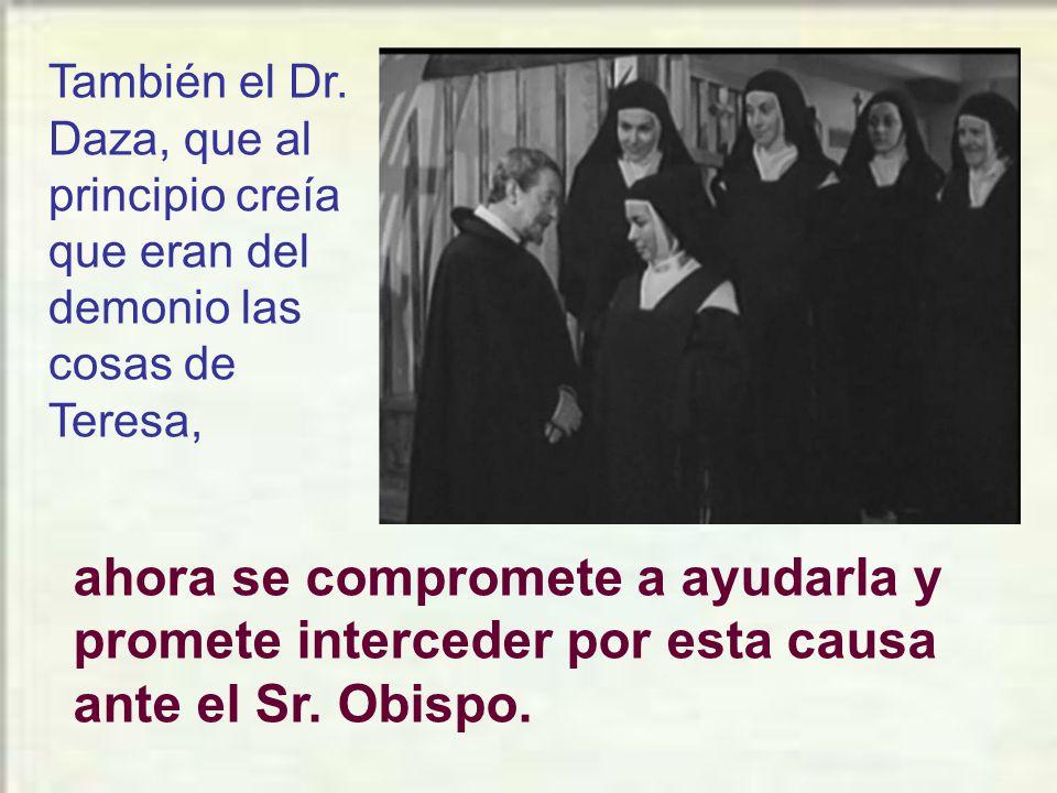 También el Dr. Daza, que al principio creía que eran del demonio las cosas de Teresa,