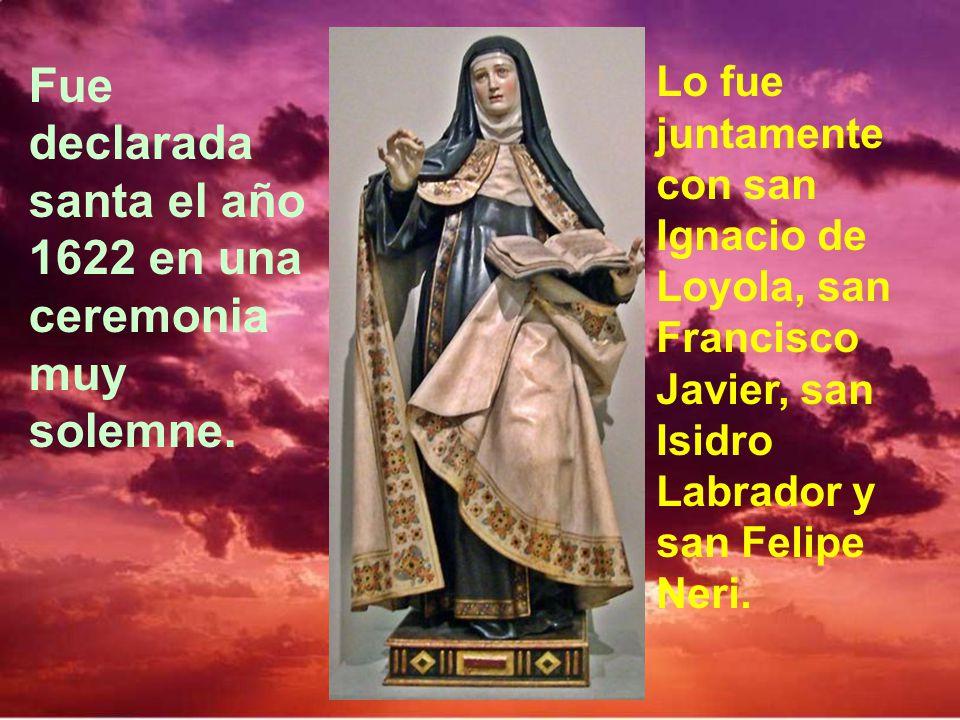 Fue declarada santa el año 1622 en una ceremonia muy solemne.