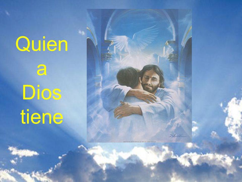 Quien a Dios tiene