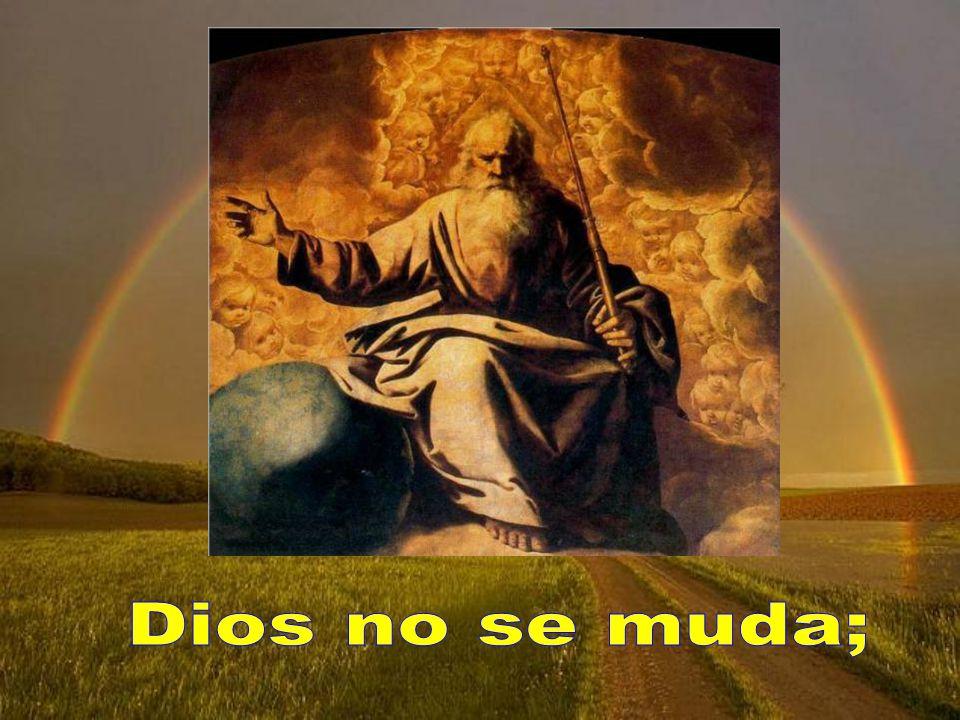 Dios no se muda;