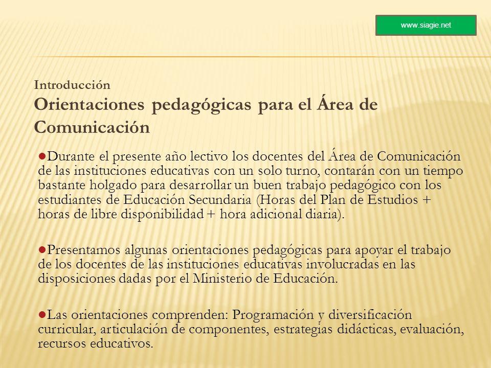 www.siagie.net Introducción Orientaciones pedagógicas para el Área de Comunicación.