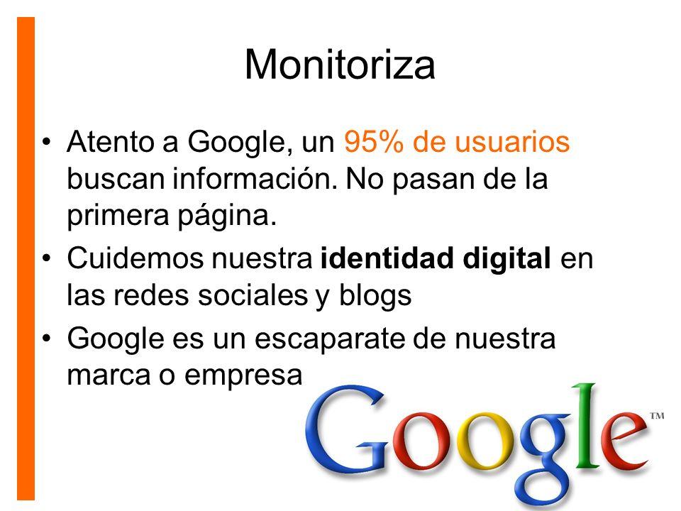 Monitoriza Atento a Google, un 95% de usuarios buscan información. No pasan de la primera página.