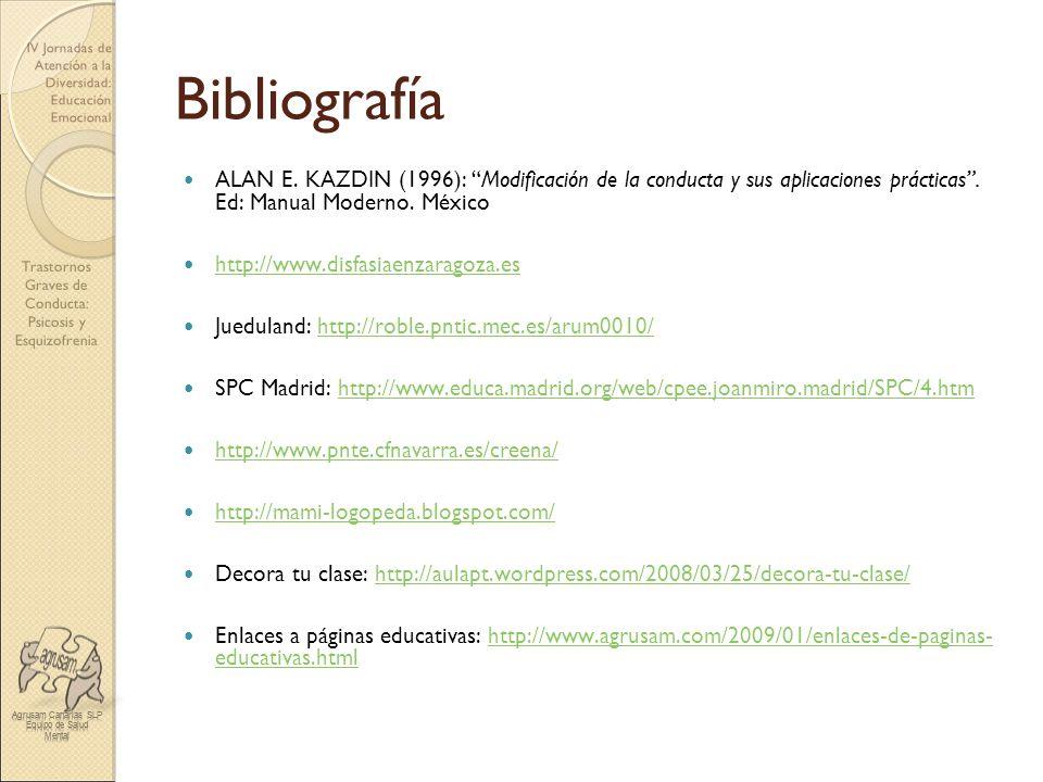 Bibliografía ALAN E. KAZDIN (1996): Modificación de la conducta y sus aplicaciones prácticas . Ed: Manual Moderno. México.
