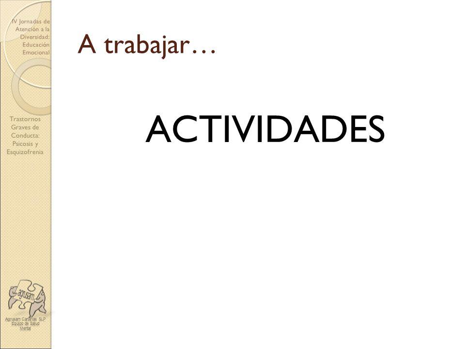 A trabajar… ACTIVIDADES