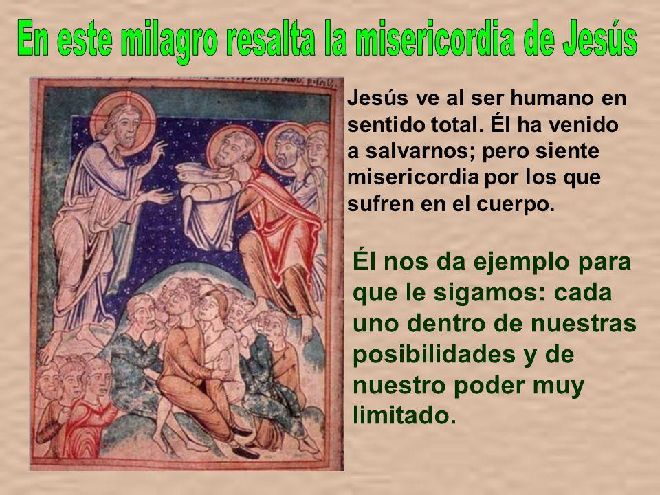 En este milagro resalta la misericordia de Jesús