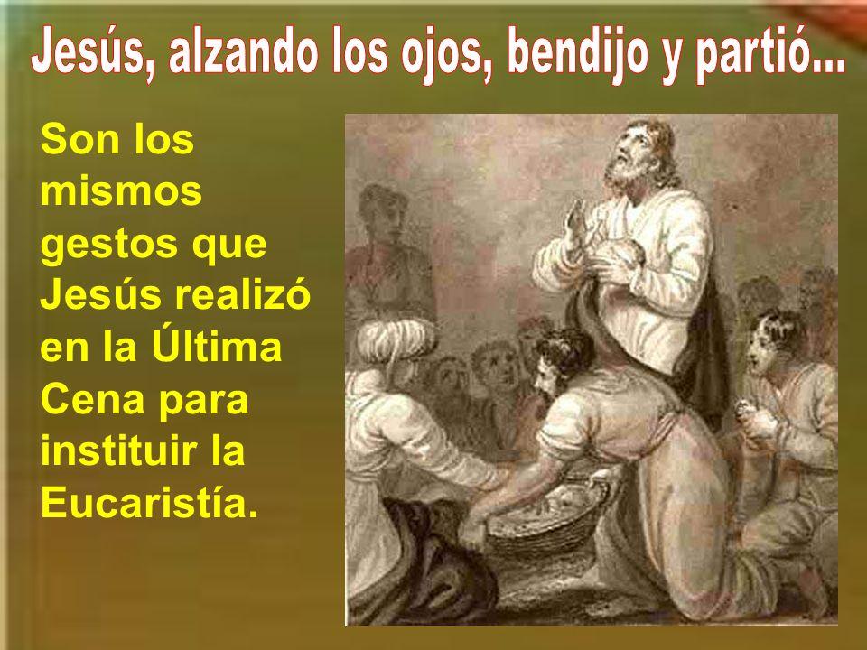 Jesús, alzando los ojos, bendijo y partió...