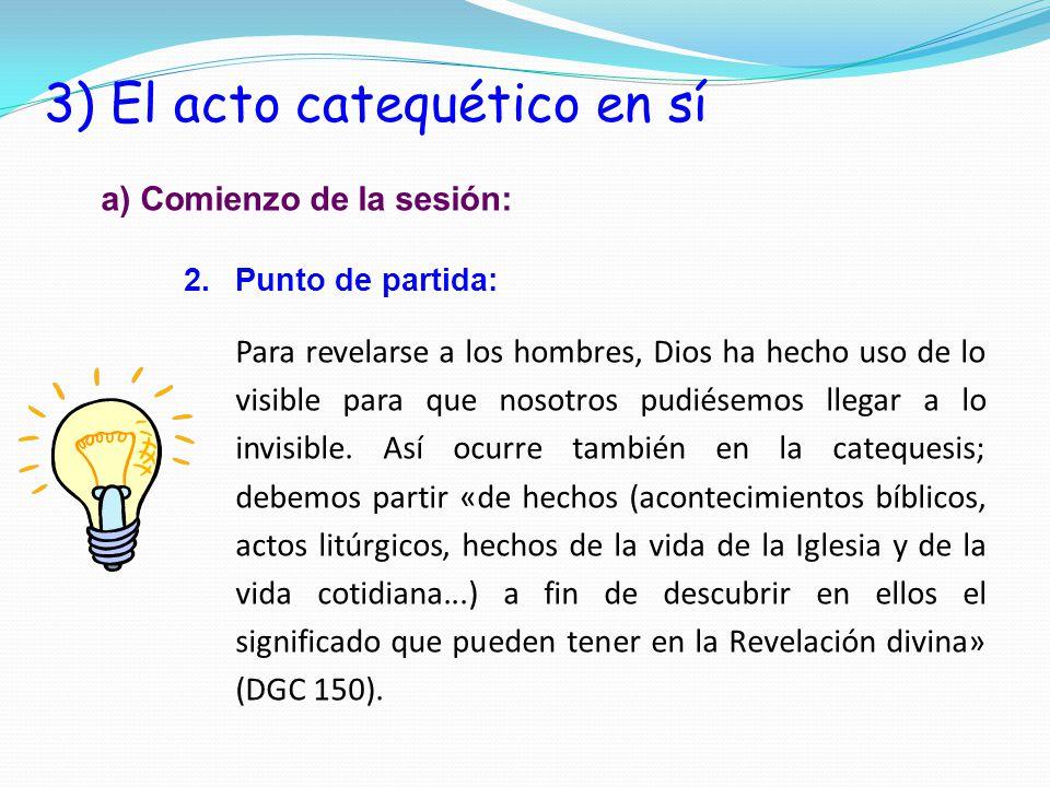 3) El acto catequético en sí