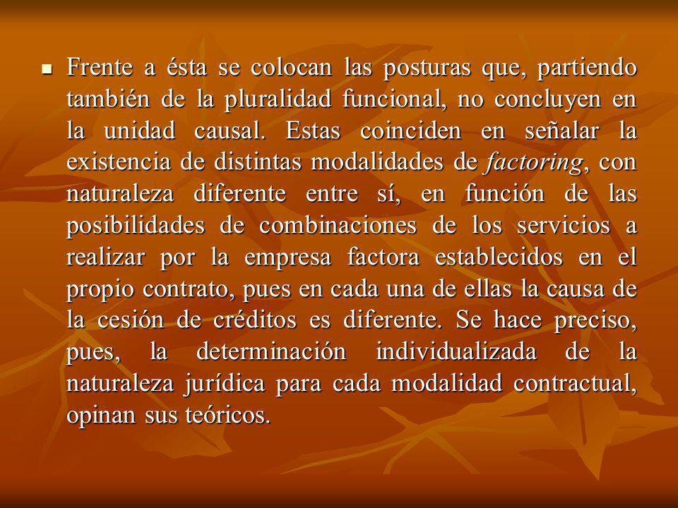Frente a ésta se colocan las posturas que, partiendo también de la pluralidad funcional, no concluyen en la unidad causal.