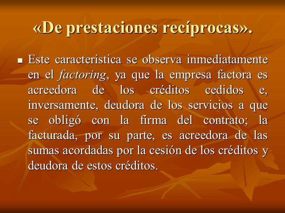 «De prestaciones recíprocas».