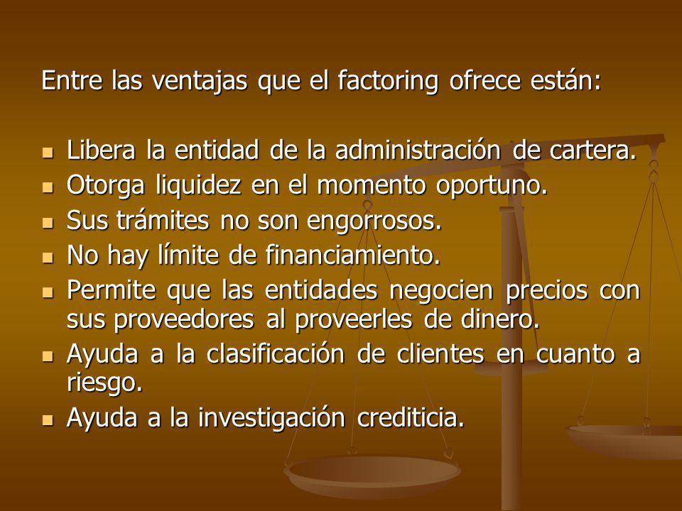 Entre las ventajas que el factoring ofrece están: