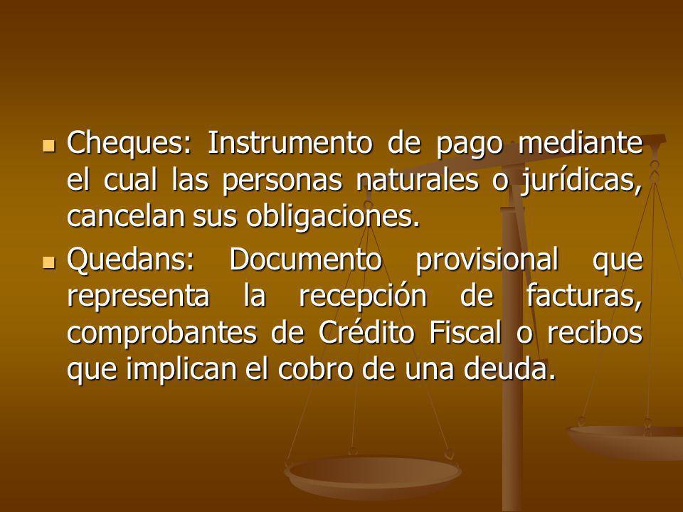 Cheques: Instrumento de pago mediante el cual las personas naturales o jurídicas, cancelan sus obligaciones.