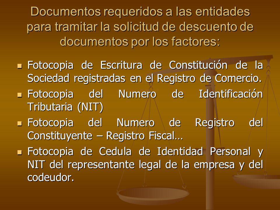 Documentos requeridos a las entidades para tramitar la solicitud de descuento de documentos por los factores: