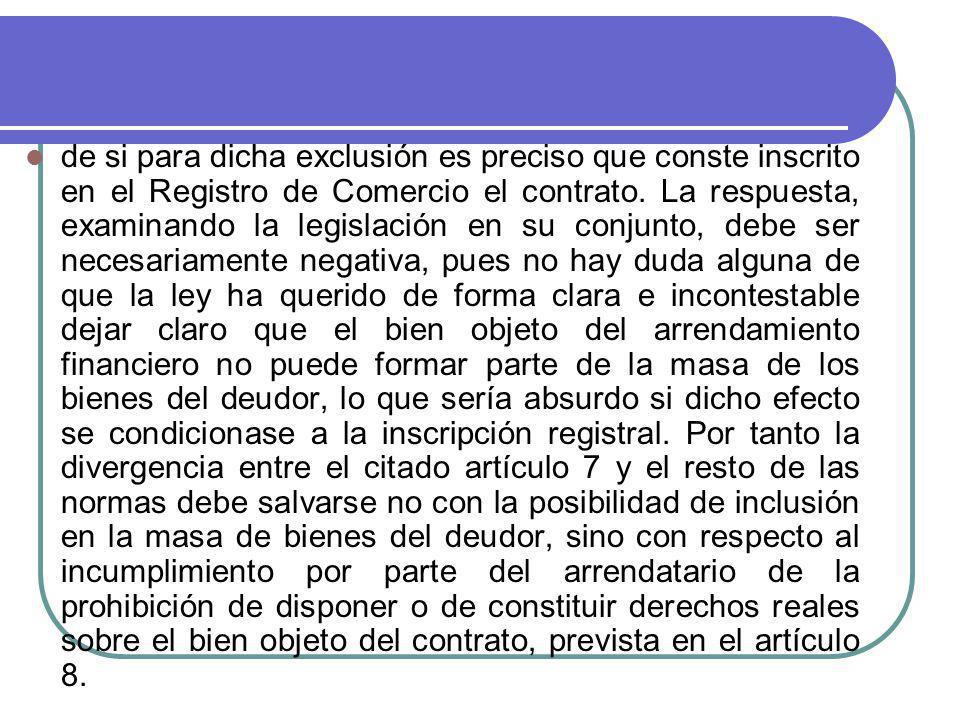 de si para dicha exclusión es preciso que conste inscrito en el Registro de Comercio el contrato.