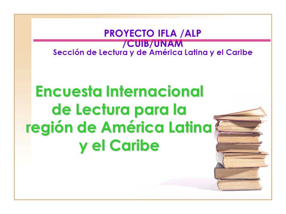 PROYECTO IFLA /ALP /CUIB/UNAM Sección de Lectura y de América Latina y el Caribe