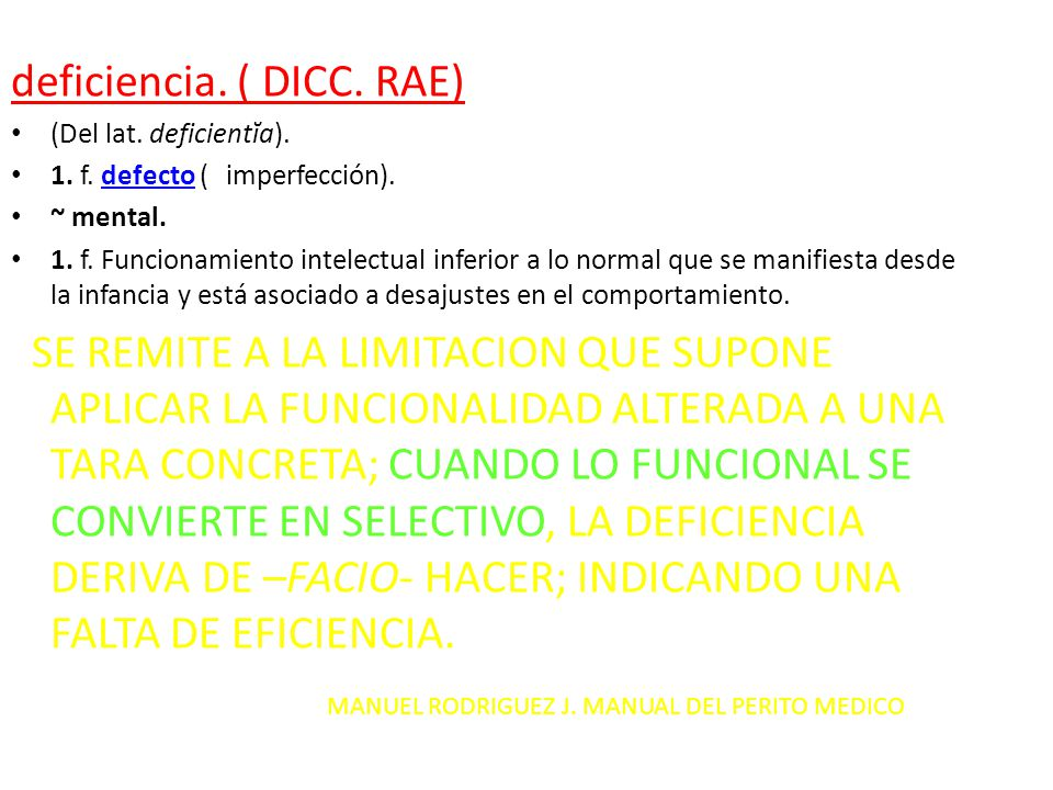 deficiencia. ( DICC. RAE)
